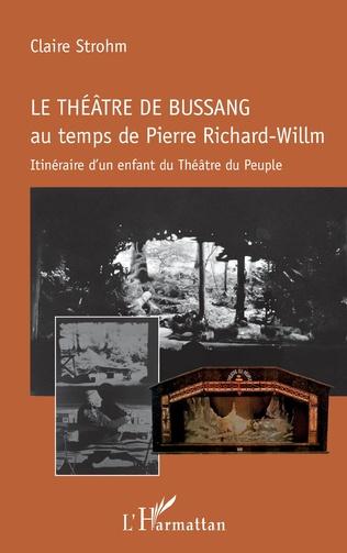 Couverture Le théâtre de Bussang au temps de Pierre Richard-Willm