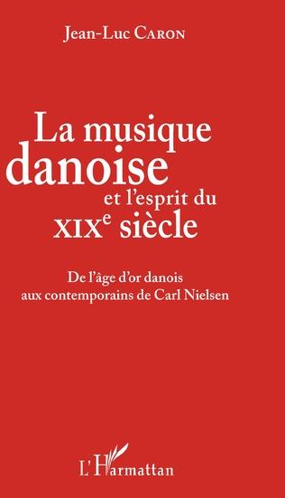 Couverture La musique danoise et l'esprit du XIXe siècle