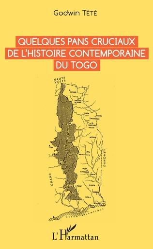 Couverture Quelques pans cruciaux de l'histoire contemporaine du Togo