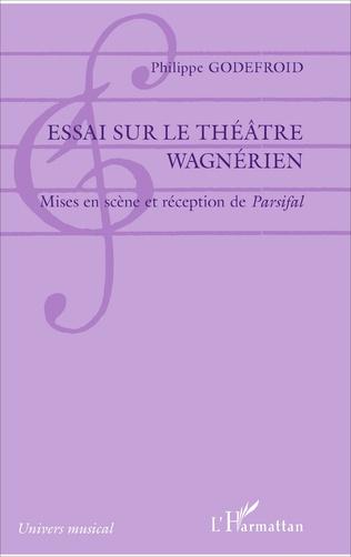 Couverture Essai sur le théâtre wagnérien