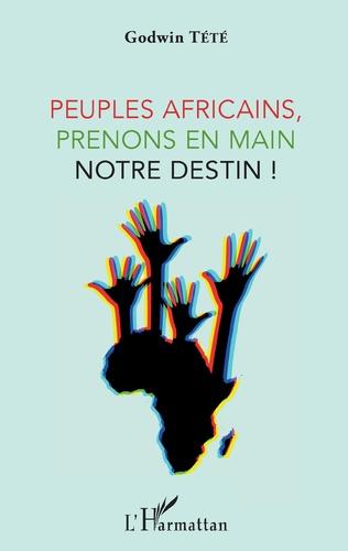 Couverture Peuples africains, prenons en main notre destin !