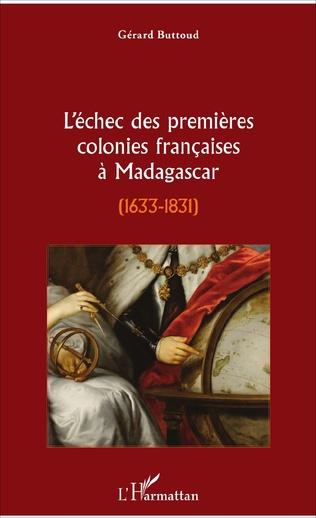 Couverture L'échec des premières colonies françaises à Madagascar