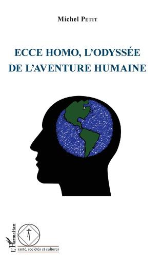 Couverture Ecce Homo, l'odyssée de l'aventure humaine