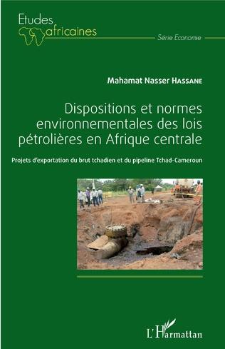 Couverture Dispositions et normes environnementales des lois pétrolières en Afrique Centrale