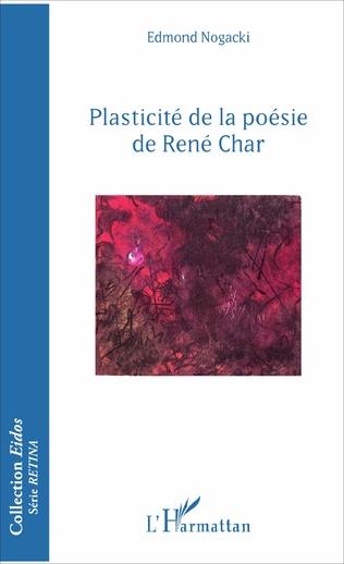 Couverture Plasticité de la poésie de René Char