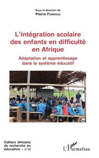 Couverture L'intégration scolaire des enfants en difficulté en Afrique