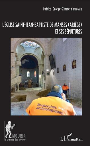 Couverture L'église Saint-Jean-Baptiste de Manses (Ariège) et ses sépultures