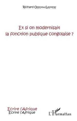 Couverture Et si on modernisait la fonction publique congolaise ?