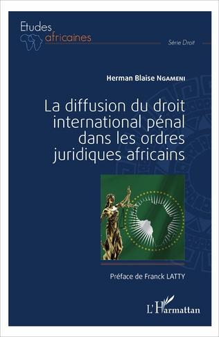 Couverture La diffusion du droit international pénal dans les ordres juridiques africains