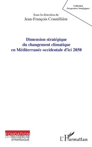 Couverture Dimension stratégique du changement climatique en Méditerranée occidentale d'ici 2050