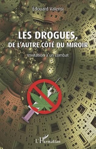 Couverture Les drogues, de l'autre côté du miroir