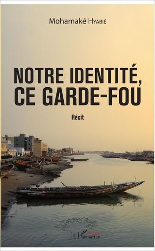 Couverture Notre identité, ce garde-fou