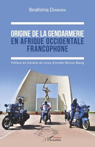 Couverture Origine de la gendarmerie en Afrique occidentale francophone