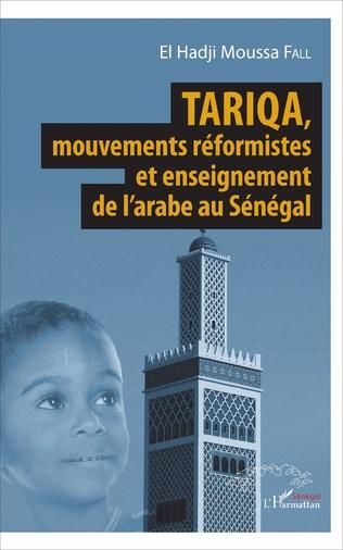 Couverture Tariqa, mouvements réformistes et enseignement de l'arabe au Sénégal