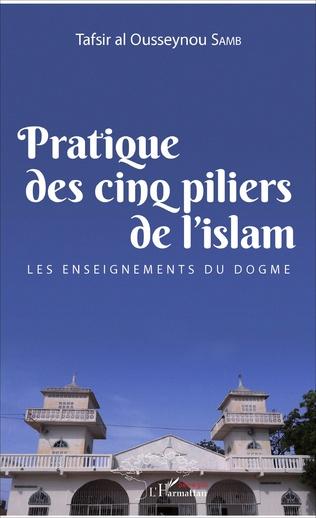 Couverture Pratique des cinq piliers de l'islam