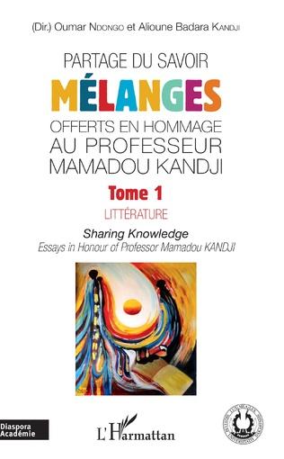 Couverture Partage du savoir. Mélanges offerts en hommage au Professeur Mamadou Kandji Tome 1