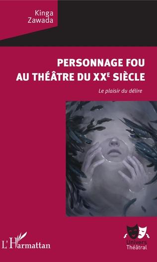 Couverture Personnage fou au théâtre du XXe siècle