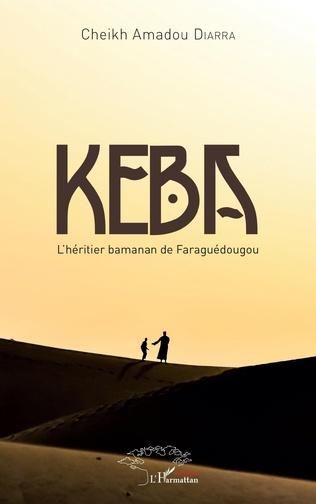 Couverture Keba l'héritier bamanan de Faraguédougou