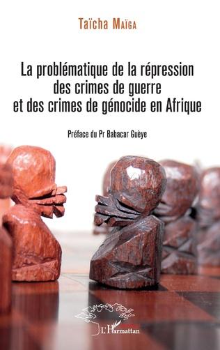 Couverture La problématique de la répression des crimes de guerre et des crimes de génocide en Afrique