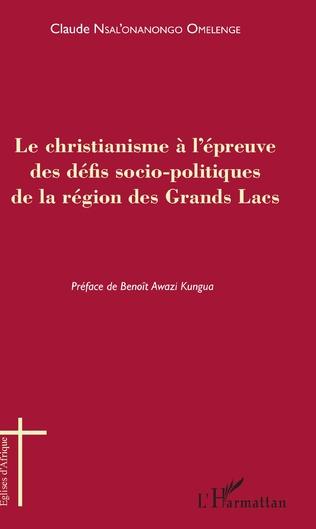 Couverture Le christianisme à l'épreuve des défis socio-politiques de la région des Grands Lacs