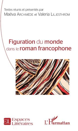 Couverture Figuration du monde dans le roman francophone