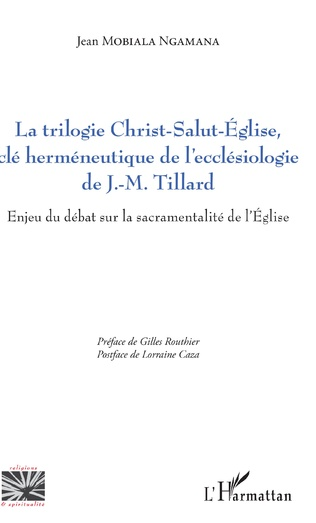 Couverture La trilogie Christ-Salut-Eglise, clé herméneutique de l'ecclésiologie de J.-M. Tillard