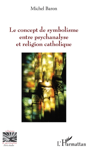 Couverture Le concept de symbolisme entre psychanalyse et religion