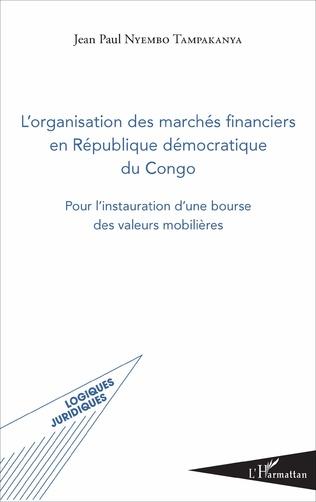 Couverture L'organisation des marchés financiers en République démocratique du Congo