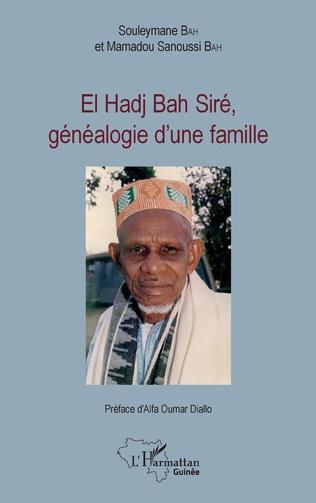Couverture El Hadj Bah Siré, généalogie d'une famille