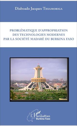 Couverture Problématique d'appropriation des technologies modernes par la société madarè du Burkina Faso