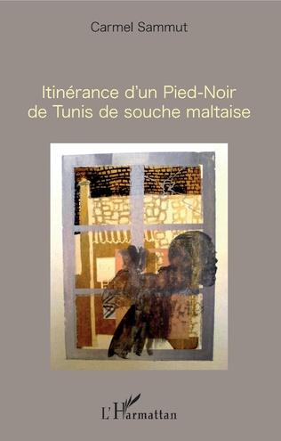 Couverture Itinérance d'un Pied-Noir de Tunis de souche maltaise