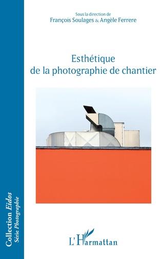 Couverture Esthétique de la photographie de chantier