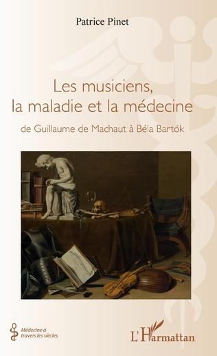 Couverture Les musiciens, la maladie et la médecine