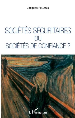 Couverture Sociétés sécuritaires ou sociétés de confiance ?