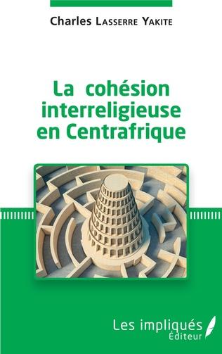 Couverture La cohésion interreligieuse en Centreafrique