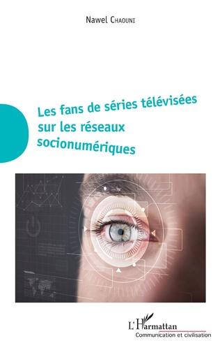 Couverture Les fans de séries télévisées sur les réseaux socionumériques