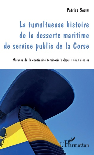 Couverture Tumultueuse histoire de la desserte maritime de service public de la Corse