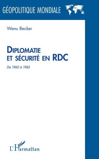 Couverture Diplomatie et sécurité en RDC de 1960 à 1965