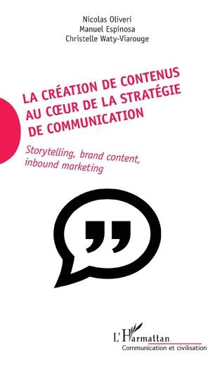 Couverture La création de contenus au coeur de la stratégie de communication