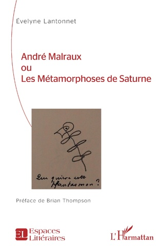 Couverture André Malraux ou Les Métamorphoses de Saturne
