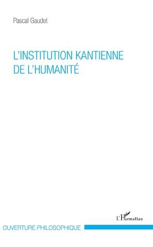 Couverture L'institution kantienne de l'humanité