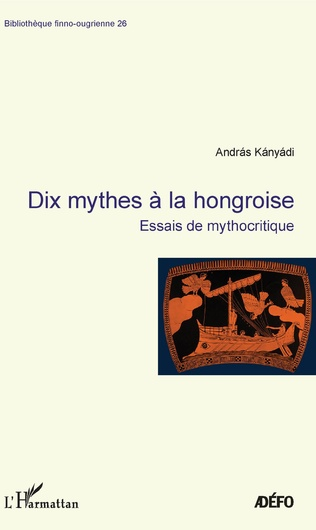 Couverture Dix mythes à la hongroise