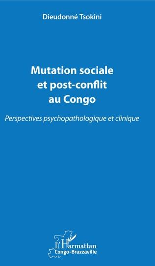 Couverture Mutation sociale et post-conflit au Congo