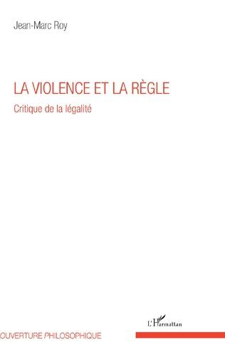 Couverture La violence et la règle