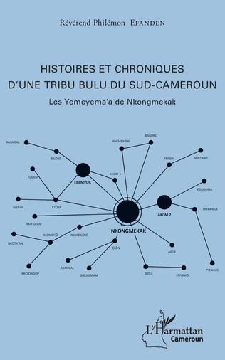 Couverture Histoires et chroniques d'une tribu bulu du Sud-Cameroun