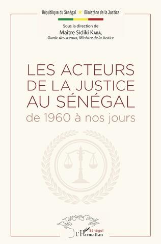 Couverture Les acteurs de la justice au Sénégal de 1960 à nos jours