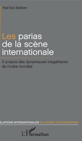 Couverture Les parias de la scène internationale