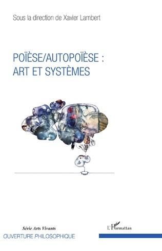 Couverture Poïèse / Autopoïèse : arts et systèmes