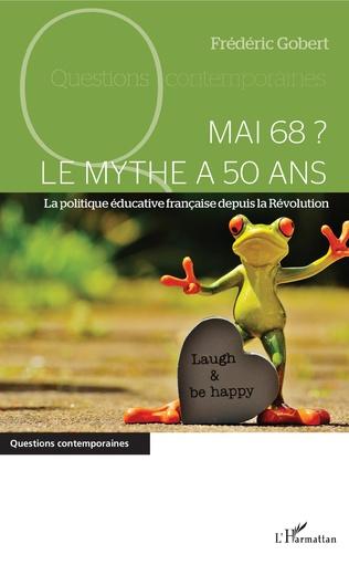 Couverture Mai 68 ? Le mythe a 50 ans