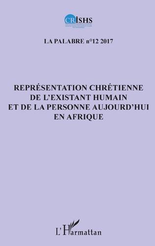 Couverture Représentation chrétienne de l'existant humain et de la personne aujourd'hui en Afrique